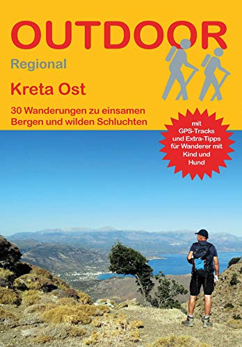 Kreta Ost: 30 Wanderungen zu einsamen Bergen und wilden Schluchten (Outdoor Regional)