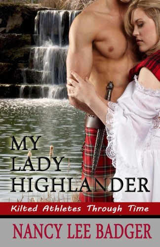 Book: My Lady Highlander (Kilted Athletes Through Time Book 1) by Nancy Lee Badger