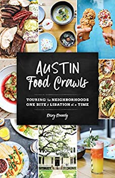 Austin Food Crawls  Touring the Neighborhoods One Bite & Libation at a Time