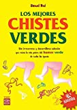 Mejores chistes verdes, los: La mejor recopilación de los chistes verdes más picantes y divertidos de todos los tiempos (Humor (robin Book))