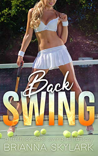 Back Swing: A Truth or Dare Swingers Fantasy (First Time Swingers Book 2) (English Edition)