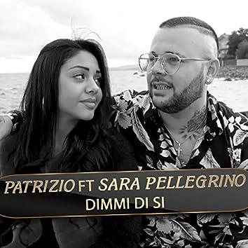 Dimmi di si' (feat. Sara Pellegrino)