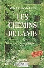 CHEMINS DE LA VIE MES PLUS BE by Monette, Denis