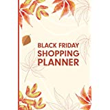 Black Friday Shopping Planner: Simplify Plan your Holiday shopping With This Planner. Christmas And Thanksgiving Holiday Gift List (Shopping Planner)