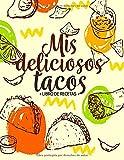 Mis Deliciosos Tacos: Libro De Recetas | 100 páginas de recetas | 8.5x11 pulgadas.