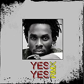 Yes Yes (feat. Reef, Don MC) [Remix]