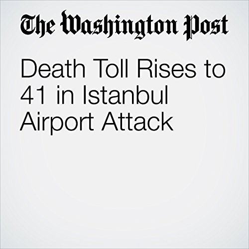 Death Toll Rises to 41 in Istanbul Airport Attack cover art