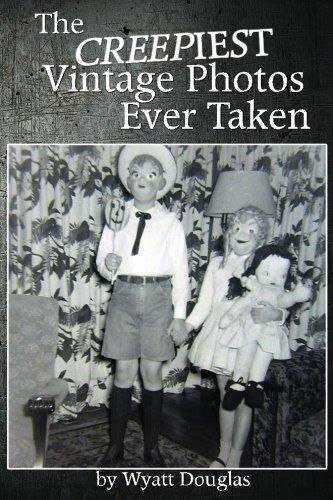 The Creepiest Vintage Photos Ever Taken, Volume 1: Strange. Weird. Creepy. (Vintage Weird Photos)