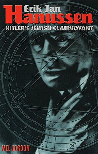 Eric Jan Hanussen: Hitler's Jewish Clairvoyant