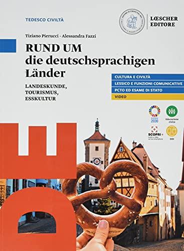 Rund um. Die deutschsprachigen lander landeskunde, tourismus, esskultur. Per le Scuole superiori. Con e-book. Con espansione online