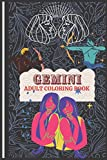 Gemini Coloring Book: A book for the people into Astrology and Zodiacs. Great gift for Gemini horoscopes. Art book for continued education. (Art Coloring Books For Zodiac and Astrology Enthusiasts)