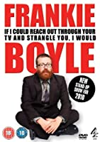 Frankie Boyle - If I Could Reach Out Through Your TV And Strangle You I Would