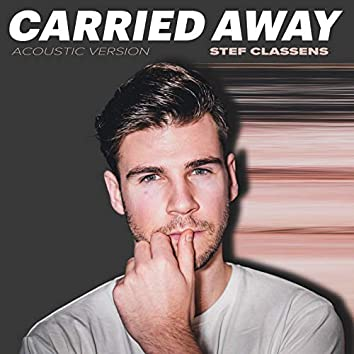 Carried Away (acoustic version)