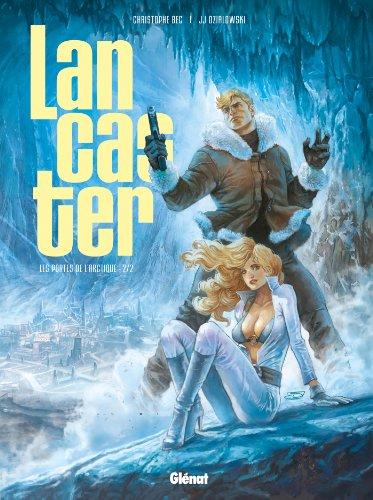 Lancaster - Tome 02 : Le Royaume souterrain
