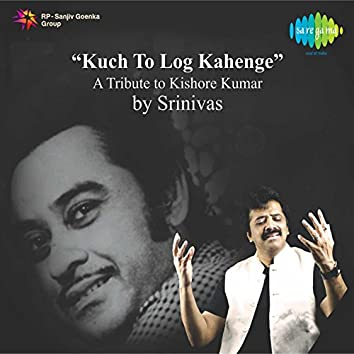 Kuch To Log Kahenge - Single