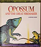 Opossum and the Great Firemaker: A Mexican Legend (Legends of the World)