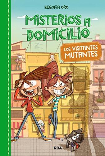 Misterios a domicilio 4. Visitantes mutantes (FICCIÓN KIDS)