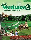 Add Ventures 3 - Multilevel Worksheets