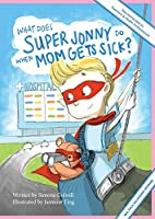 What Does Super Jonny Do When Mom Gets Sick? (MULTIPLE SCLEROSIS version).