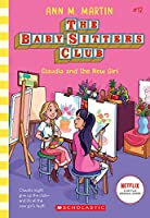 Claudia and the New Girl (The Baby-Sitters Club)