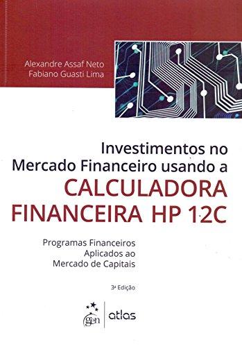 Investimentos No Mercado Financeiro Usando A Calculadora Financeira Hp 12C