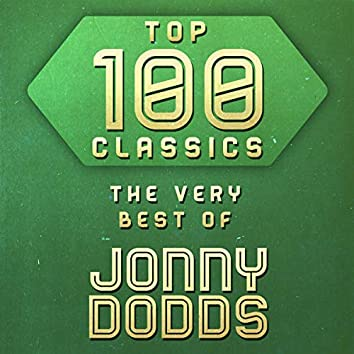 Top 100 Classics - The Very Best of Johnny Dodds