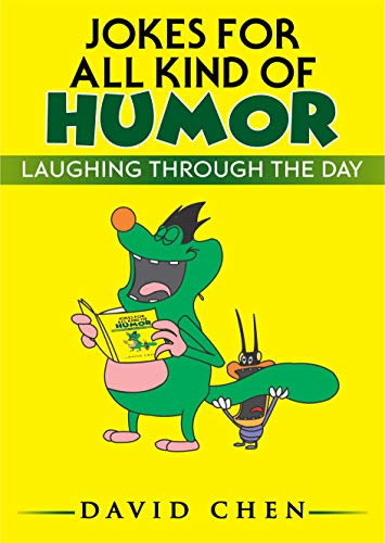 Jokes For All Kind Of Humor Funny Jokes For Adults Funniest Jokes Joke Of The Day Funny Short Stories Dirty Jokes Kindle Edition By Chen David Humor Entertainment Kindle
