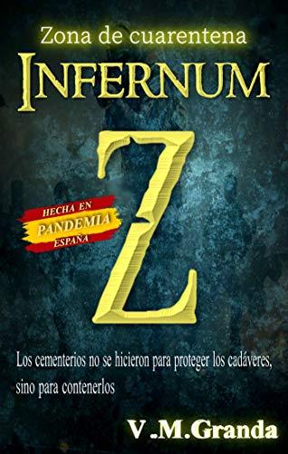 INFERNUM Z: Zona de cuarentena: Los cementerios no se hicieron para proteger a los cadáveres, sino para contenerlos.