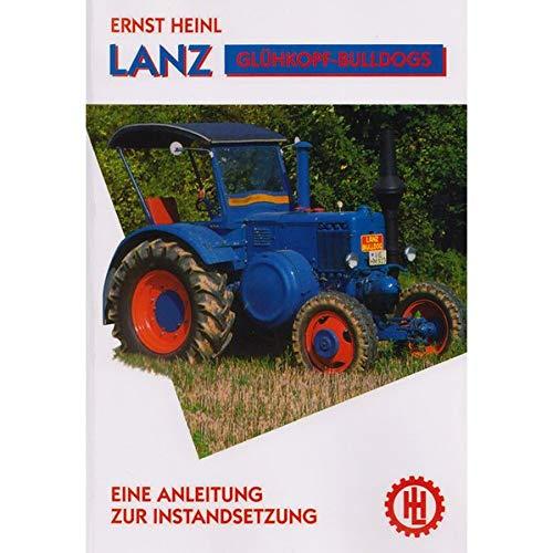 Lanz Glühkopf-Bulldogs: Eine Anleitung zur Instandsetzung