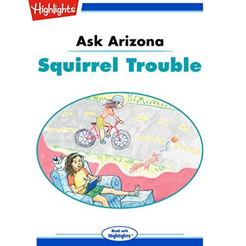 Ask Arizona: Squirrel Trouble cover art