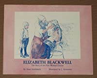 Elizabeth Blackwell: The Story of the First Woman Doctor (Biographies for Young Children) 0943990300 Book Cover