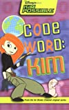 Disney's Kim Possible:  Code Word Kim (Kim Possible (Novelty))