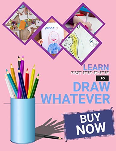 Learn First Step-by-step To Draw Whatever