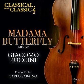 Giacomo Puccini: Madama Butterfly (Atto 1-2)