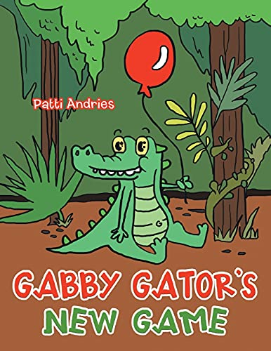 Compare Textbook Prices for Gabby Gator's New Game  ISBN 9781665532105 by Andries, Patti