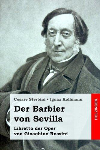 Der Barbier von Sevilla: Libretto der Oper von Gioachino Rossini