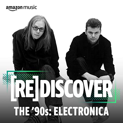 REDISCOVER THE '90s: Electronica