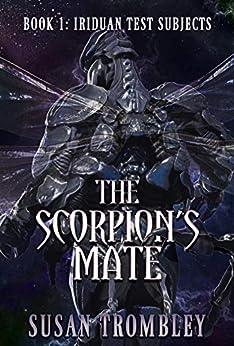 The Scorpion's Mate (Iriduan Test Subjects Book 1) by [Susan Trombley, Cameron Kamenicky]