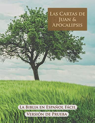 Las Cartas de Juan & Apocalipsis: 4 (La Biblia en Español Fácil)