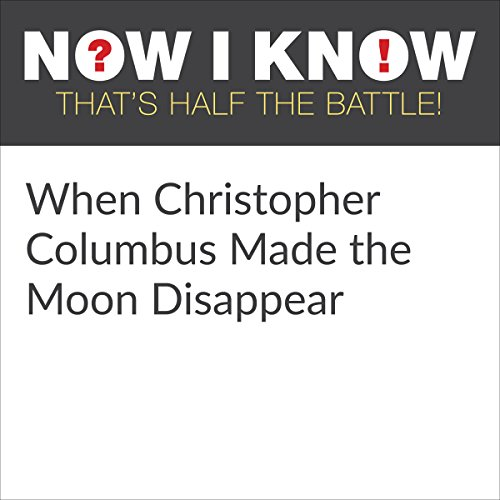 When Christopher Columbus Made the Moon Disappear cover art