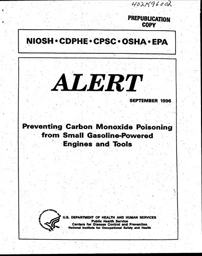 Preventing Carbon Monoxide Poisoning from Small Gasoline-Powered Engines and Tools (English Edition)