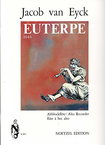 EUTERPE ODER DIE MUSE DES FLOETENSPIELS - arrangiert für Altblockflöte [Noten / Sheetmusic] Komponist: EYCK JACOB VAN