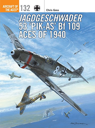Jagdgeschwader 53 'Pik-As' Bf 109 Aces of 1940 (Aircraft of the Aces Book 132) (English Edition)