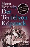 Der Teufel von Köpenick: Roman. Doku-Krimi aus dem Berlin der Hitlerzeit