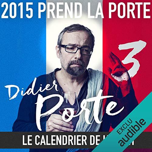 2015 prend la Porte - Le calendrier de l'avent du 1er au 14 février 2015 audiobook cover art