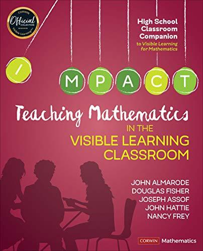 Teaching Mathematics in the Visible Learning Classroom, High School (Corwin Mathematics Series) download ebooks PDF Books