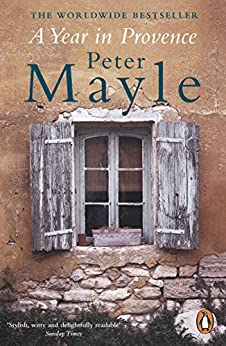 A Year in Provence by [Peter Mayle]