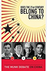 Does the 21st Century Belong to China?: The Munk Debate on China (The Munk Debates) Kindle Edition