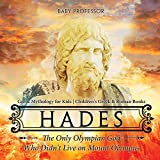 Hades: The Only Olympian God Who Didn't Live on Mount Olympus - Greek Mythology for Kids | Children's Greek & Roman Books