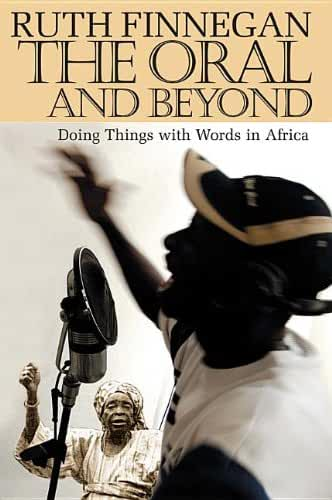 The Oral and Beyond - Doing Things with Words in Africa